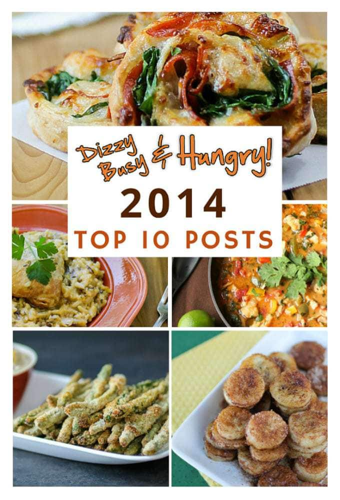 Top Ten Posts of 2014 | DizzyBusyandHungry.com - Find out which recipes were the most viewed during 2014!
