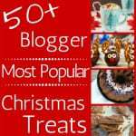 Over 50 Blogger Most Popular Christmas Treats
