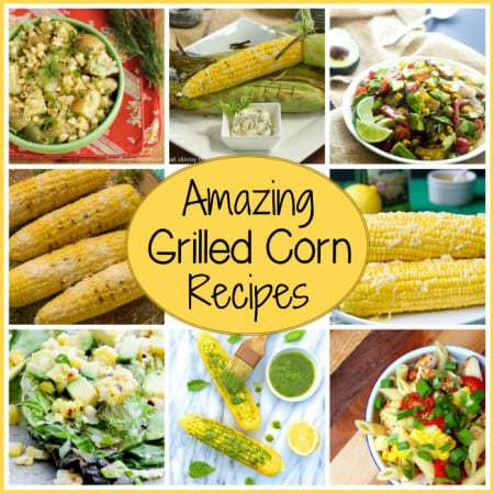 Amazing Grilled Corn Recipes | DizzyBusyandHungry.com