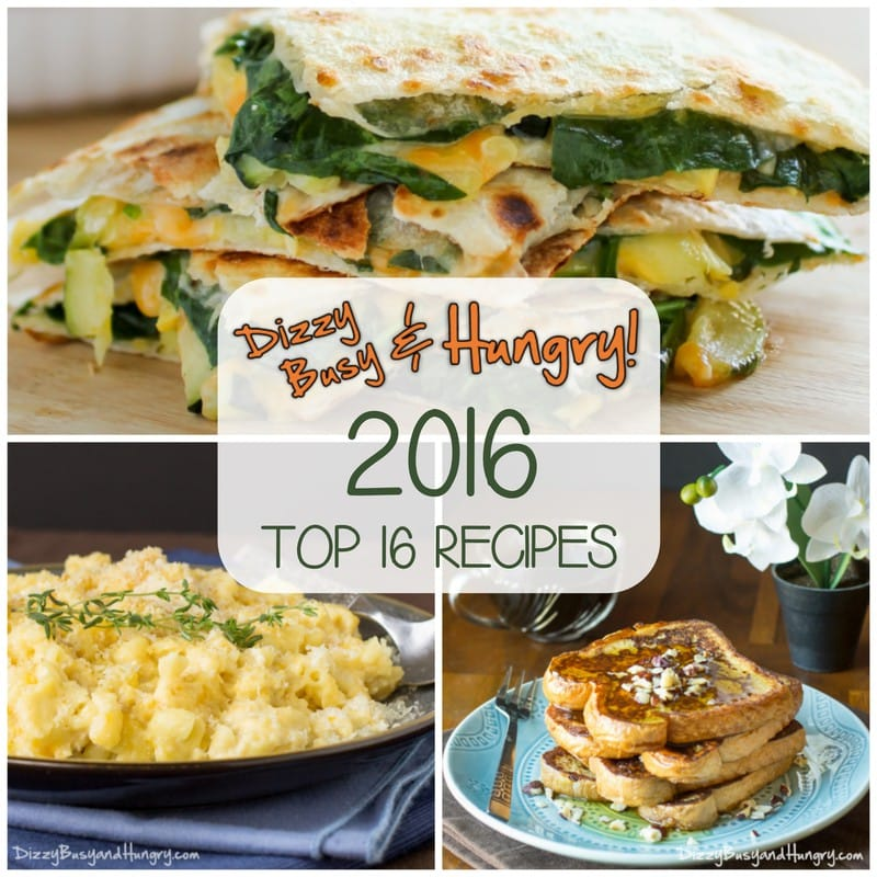 Top Recipes of 2016 | DizzyBusyandHungry.com