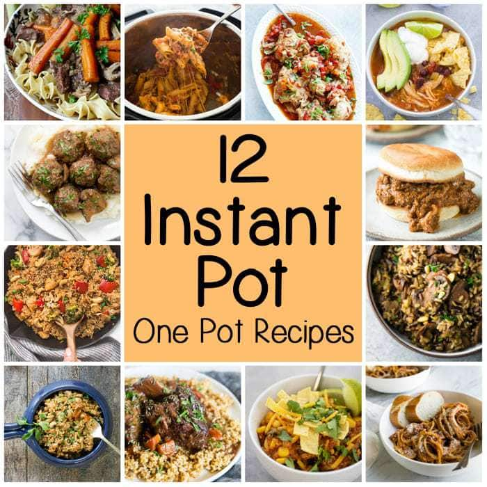 "Collage of multiple different One Pot Recipes with a sign in the middle that says ""12 Instant Pot One Pot Recipes.\"""