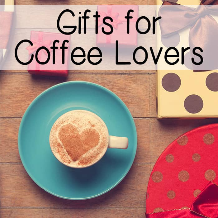 Cup of coffee with heart square  sc 1 st  Dizzy Busy and Hungry & Gifts for Coffee Lovers | Dizzy Busy and Hungry!