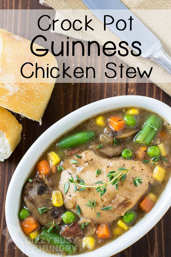 pin for Crock Pot Guinness Chicken Stew with lots of veggies in a delicious sauce