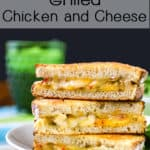 Side view of grilled chicken and cheese sandwich halves stacked with text